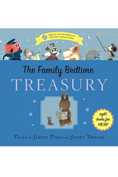 The Family Bedtime Treasury: Tales for Sleepy Times and Sweet Dreams