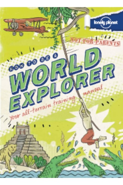 How to be a World Explorer: Your All-terrain Training Manual