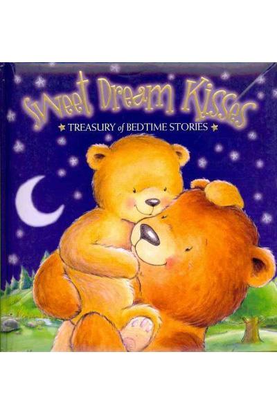 Sweet Dream Kisses: Treasury of Bedtime Stories