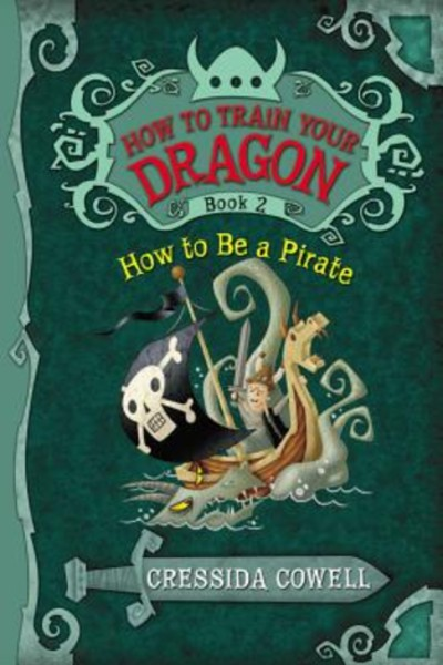 How to Train Your Dragon: How to Be a Pirate (Book 2)