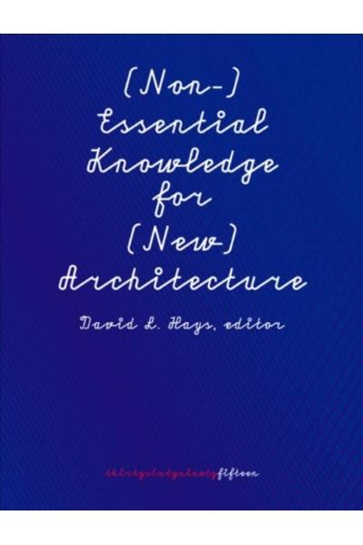 (Non-)Essential Knowledge for (New) Architecture