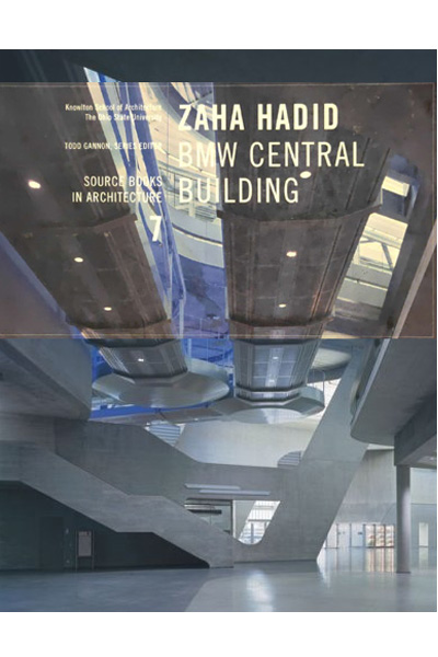 Zaha Hadid: BMW Central Building Source Book in Architecture 7