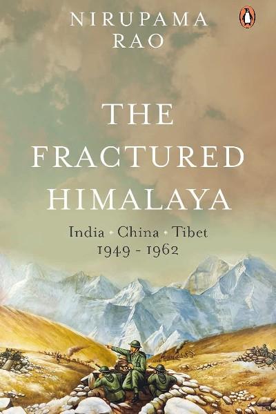 The Fractured Himalaya: India Tibet China 1949-62