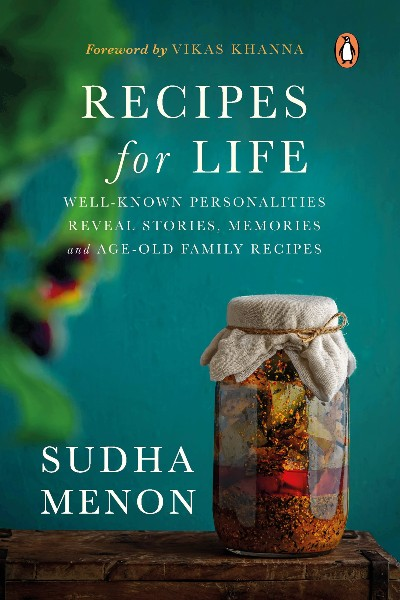 Recipes for Life: Well-Known Personalities Reveal Stories... Memories and Age-Old Family Recipes