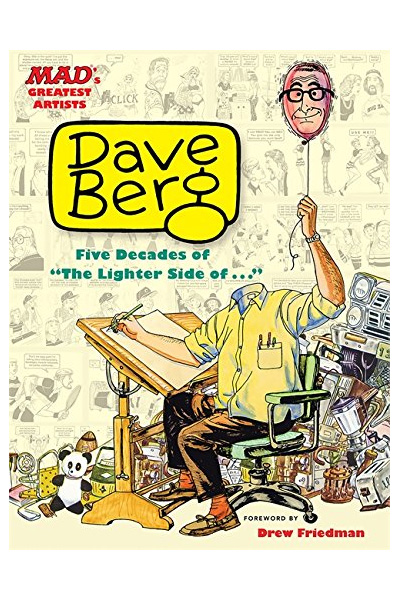 MAD's Greatest Artists: Dave Berg - Five Decades of The Lighter Side Of . . .