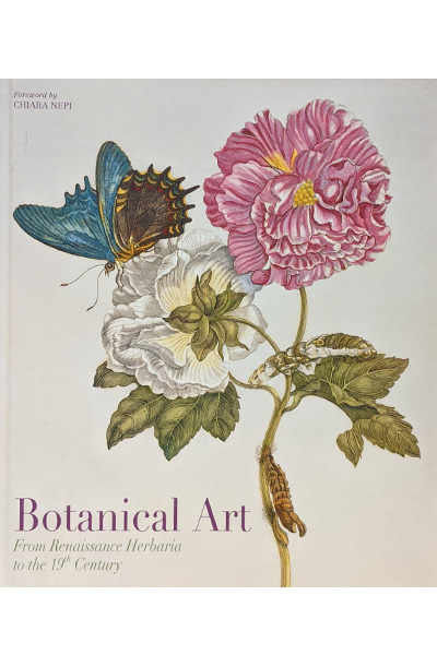 Botanical Art: From Renaissance Herbaria to the 19th Century