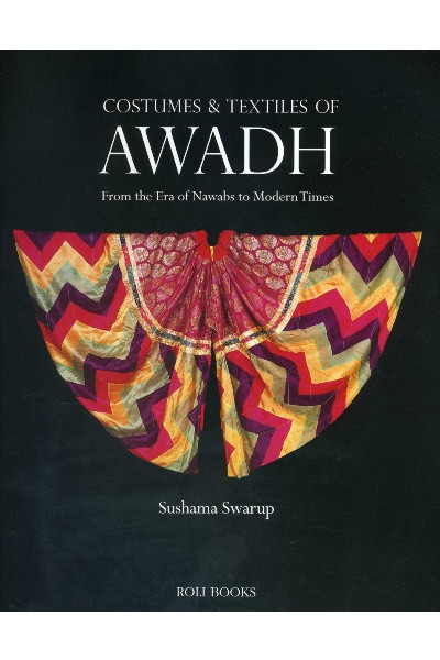 Costumes and Textiles of Awadh: From the Era of Nawabs to Modern Times