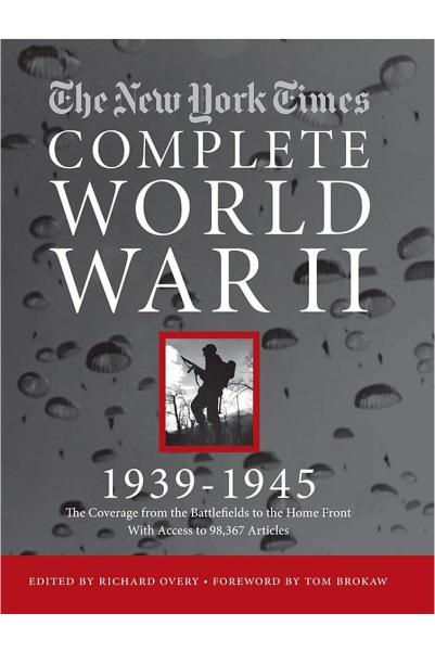 New York Times Complete World War II: 1939- 1945