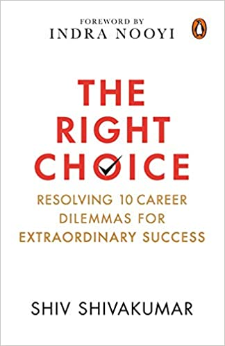 The Right Choice: Resolving 10 Career Dilemmas for Extraordinary Success