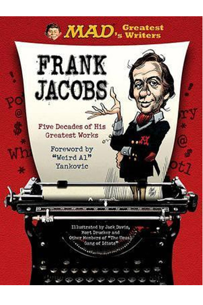 MAD's Greatest Writers: Frank Jacobs : Five Decades of His Greatest Works