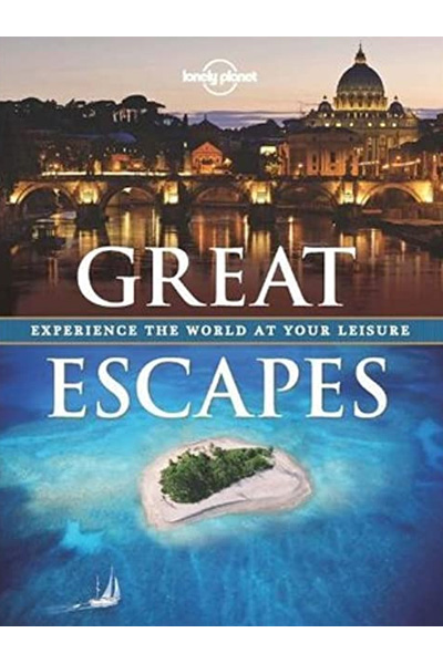 Great Escapes : Experience the World at Your Leisure