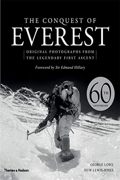 The Conquest of Everest : Original Photographs from the Legendary First Ascent