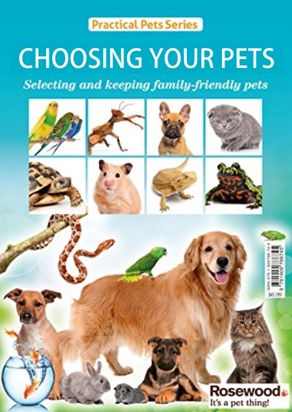Choosing Your Pets: Practical Pets Series: Selecting and Keeping Family-Friendly Pets