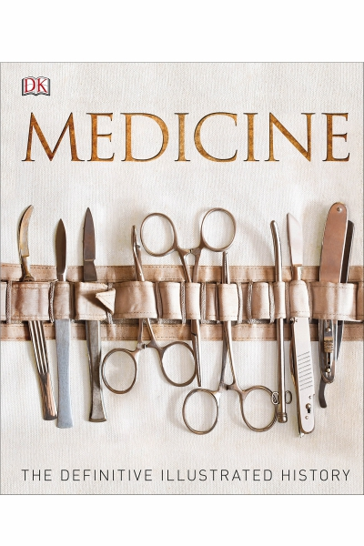 Medicine : The Definitive Illustrated History