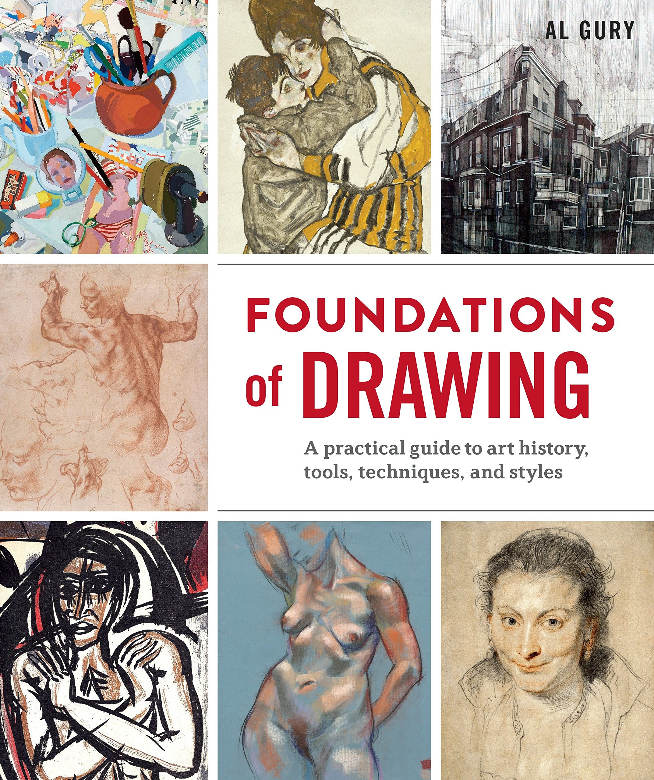 Foundations of Drawing: A Practical Guide to Art History Tools Techniques and Styles