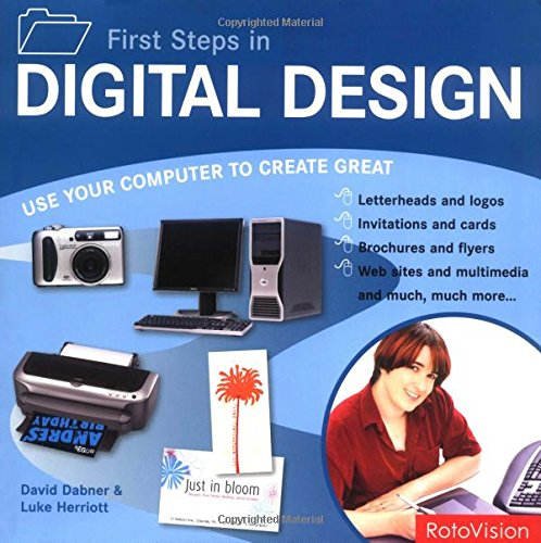 First Steps in Digital Design: Use Your Computer to Create Great Graphics