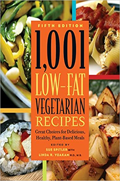 1001 Low-Fat Vegetarian Recipes : Great Choices for Delicious Healthy Plant-Based Meals (Fifth Edition)