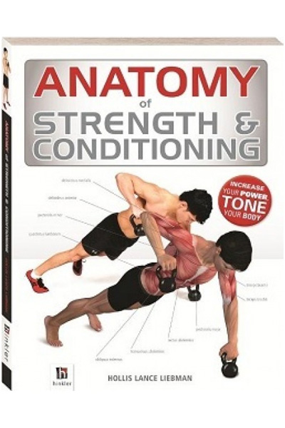 Anatomy of Strength and Conditioning (The Anatomy Series)